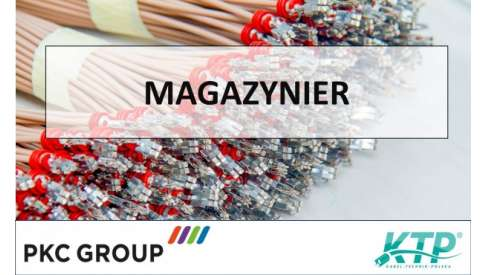 Praca: MAGAZYNIER w PKC Group Kabel-Technik-Polska Spółka z o.o.
