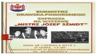 """2019-06-27 WYSTAWA """"MISTRZ JÓZEF SZMIDT"""" w MAGAZYNIE SOLNYM"""