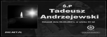 Ś.P. Tadeusz Andrzejewski