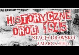 Historyczne drogi 1945 - będą stacje w Drawsku Pomorskim i Czaplinku
