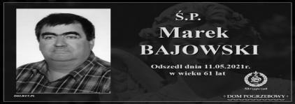 Ś.P. Marek Bajowski