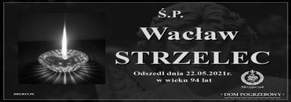 Ś.P. Wacław Strzelec
