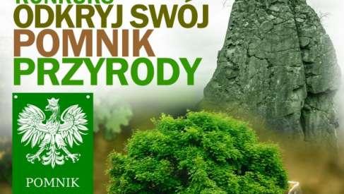Druga edycja konkursu ODKRYJ SWÓJ POMNIK PRZYRODY odbędzie się w 5 gminach