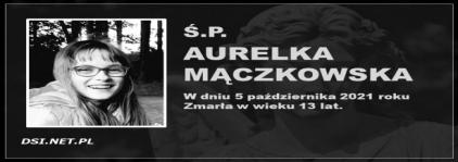 Ś.P. Aurelka Mączkowska