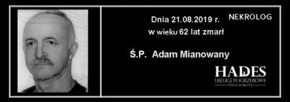 Ś.P. Adam Mianowany