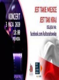 3 maja specjalny koncert w Drawsku Pomorskim: Jest Takie Miejsce, Jest Taki Kraj…