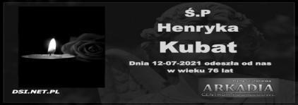 Ś.P. Henryka Kubat