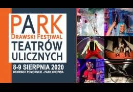 PARK – Drawski Festiwal Teatrów Ulicznych już w sierpniu
